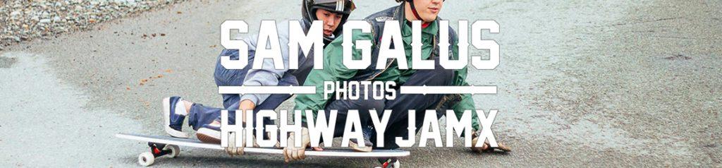 blog-sam-galus-flatspot-longboards-highwayjamx-highway-jam-valhalla-skateboards-sho-stopper